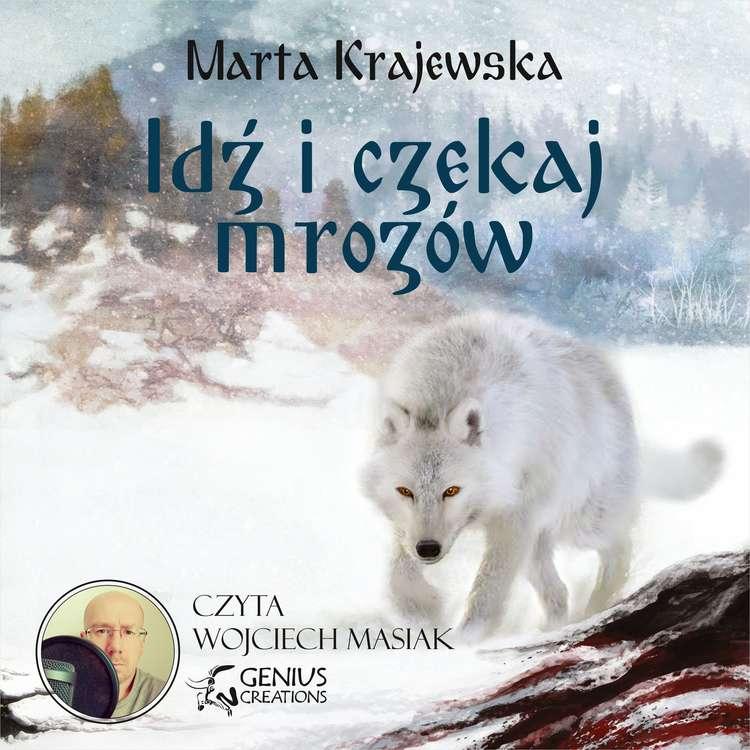 Idź i czekaj mrozów (audiobook) - Marta Krajewska