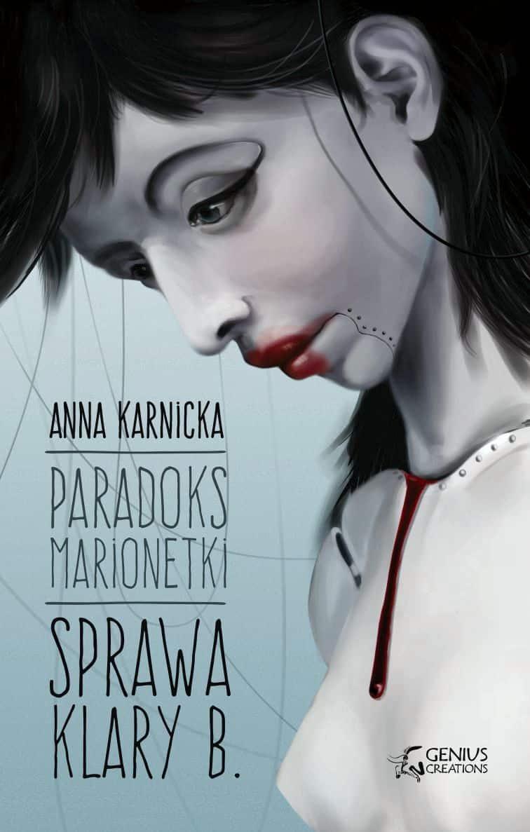 Paradoks Marionetki - Sprawa Klary B. - Anna Karnicka