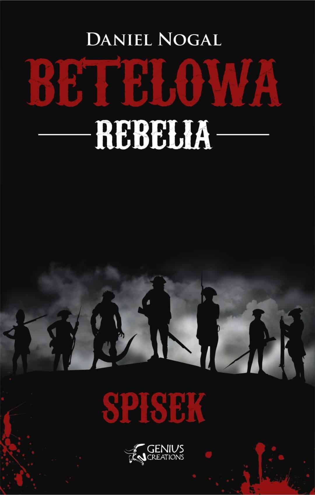 Betelowa rebelia: Spisek - Daniel Nogal © Jacek Łukawski
