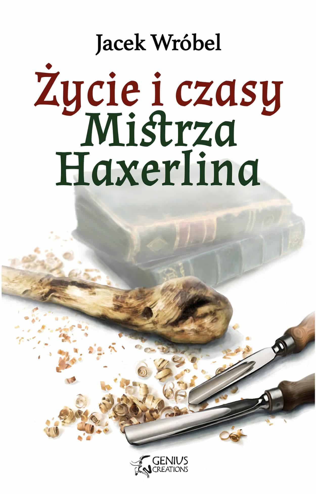 Cuda i Dziwy Mistrza Haxerlina – Jacek Wróbel